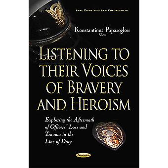 Listening to their Voices of Bravery  Heroism by Edited by Konstantinos Papazoglou