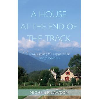 A House at the End of the Track by Lawson & Michelle
