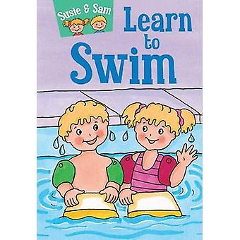 Susie and Sam Learn to Swim by Judy Hamilton