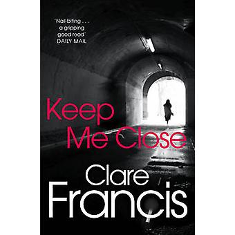 Keep Me Close by Francis & Clare