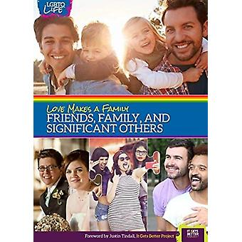 Love Makes a Family Friends Family and Significant Others by Willi Vision