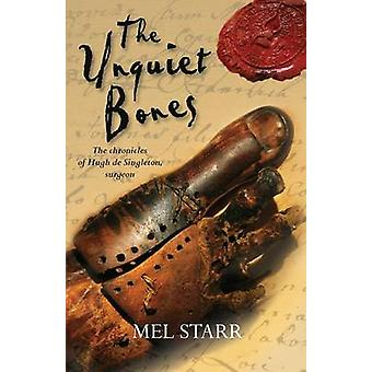 The Unquiet Bones by Starr & Mel