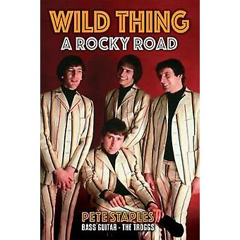 Wild Thing A Rocky Road by Staples & Pete