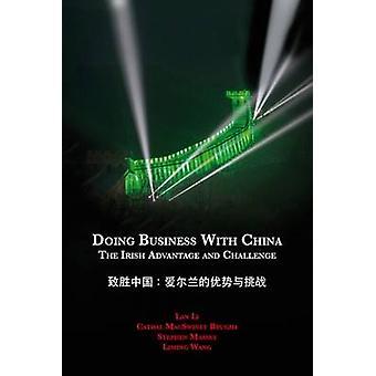 Doing Business with China The Irish Advantage and Challenge by Li & Lan