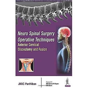 Neuro Spinal Surgery Operative Techniques: Anterior Cervical Discectomy and Fusion