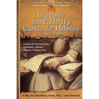 Cartas de San Pablo II y Carta a Los Hebreos Jesucristo y Su Iglesia by Anderson & William