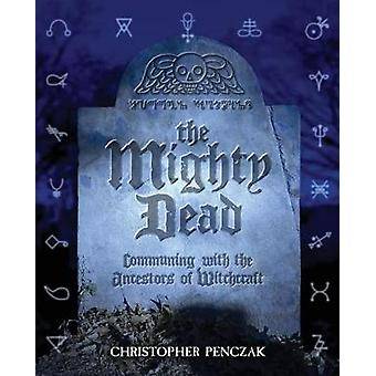 The Mighty Dead by Penczak & Christopher