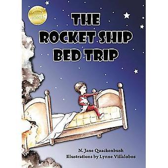 The Rocket Ship Bed Trip by Quackenbush & N. Jane