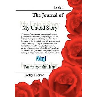 My Untold Story and Poems from the Heart Book 1 by Pierre & Ketly