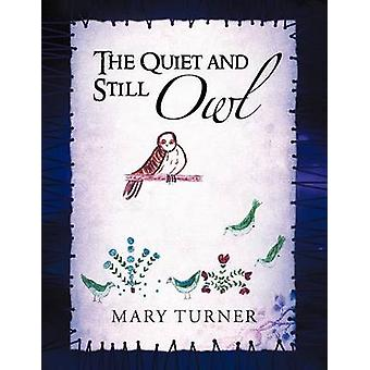The Quiet and Still Owl by Turner & Mary
