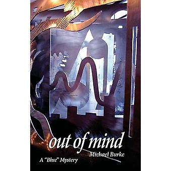 Out of Mind by Burke & Michael