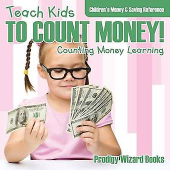 Teach Kids To Count Money  Counting Money Learning  Childrens Money  Saving Reference by Prodigy Wizard Books
