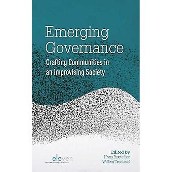 Emerging Governance - Crafting Communities in an Improvising Society b