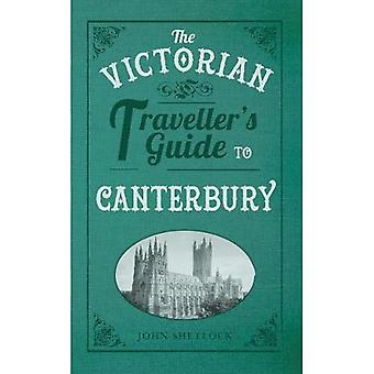 The Victorian Traveller's Guide to Canterbury