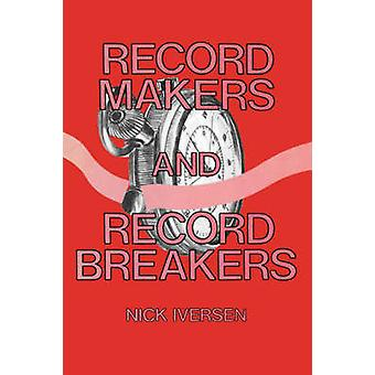 Record Makers and Record Breakers by Iversen & Nick
