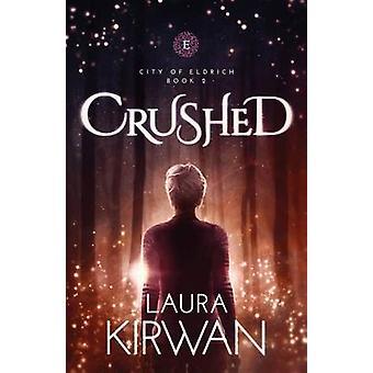 Crushed by Kirwan & Laura