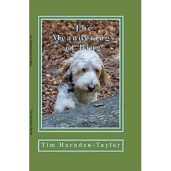 The Meanderings of Bing A gentle humorous look at life snooker whizzers and other great philosophical mysteries through the meanderings of Bing a dog of rather large brain and his minder Tim as by HarndenTaylor & Tim