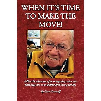 When Its Time to Make the Move by Hameroff & Gene