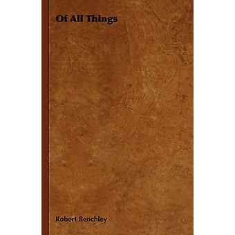 Of All Things by Benchley & Robert