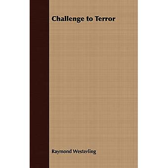 Challenge to Terror by Westerling & Raymond
