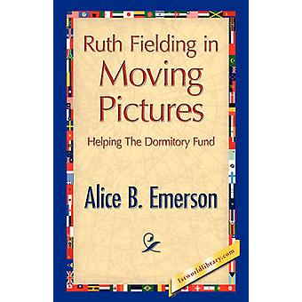Ruth Fielding in Moving Pictures by Emerson & Alice B.