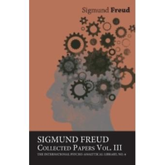 Sigmund Freud Collected Papers Vol. III  The International PsychoAnalytical Library No. 9 by Freud & Sigmund