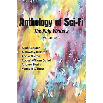 Anthology of SciFi the Pulp Writers V1 by Norton & Andre