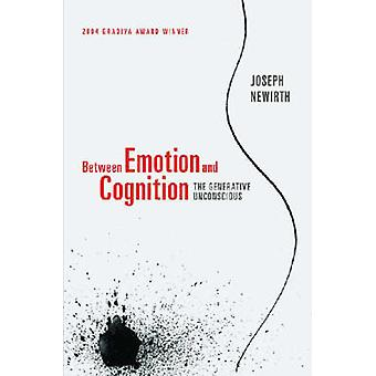 Between Emotion and Cognition by Newirth & Joseph