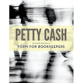 Petty Cash Form for Bookkeepers by Publishing LLC & Speedy