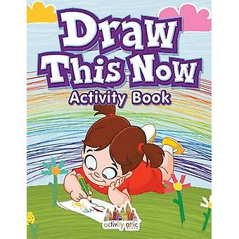 Draw This Now Activity Book by Activity Attic Books