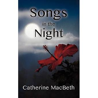 Songs in the Night by Macbeth & Catherine