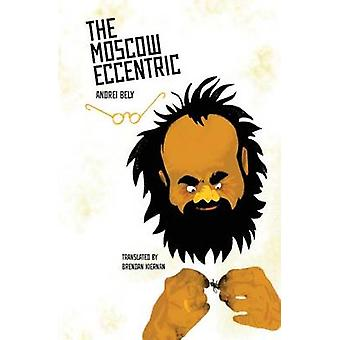 The Moscow Eccentric by Bely & Andrei