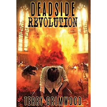 Deadside Revolution by Grimwood & Terry
