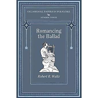 Romancing the Ballad by Waltz & Robert B.