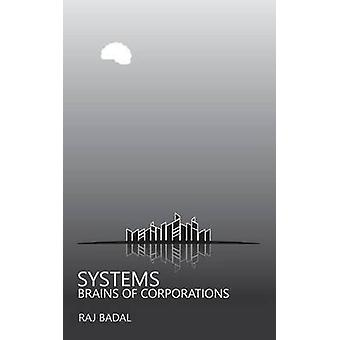 Systems Brains of Corporations by Badal & Raj
