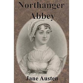 Northanger Abbey by Austen & Jane