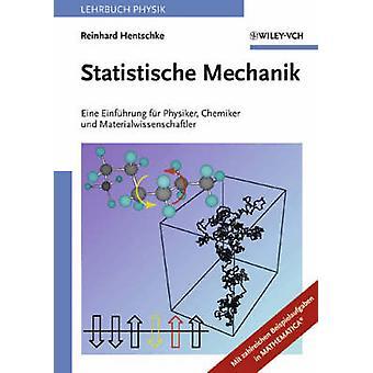 Statistische Mechanik Eine Einfuhrung Fur Physiker Chemiker Und Materialwissenschaftler by Hentschke