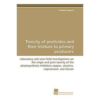 Toxicity of pesticides and their mixture to primary producers by Knauert & Stefanie
