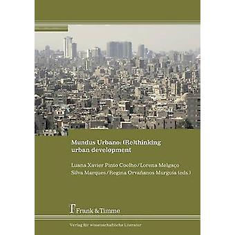 Mundus Urbano Re Thinking Urban Development by Xavier Pinto Coelho & Luana