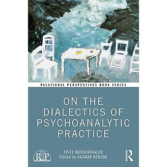 On the Dialectics of Psychoanalytic Practice by Dagmar Herzog