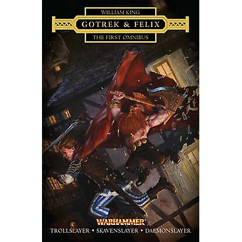 Gotrek and Felix The First Omnibus by William King