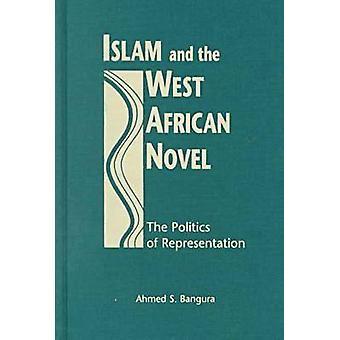 Islam och den västafrikanska romanen - Politiken av framställningen vid A