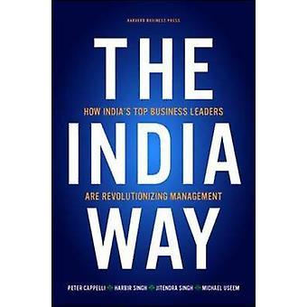 The India Way - Comment les principaux chefs d'entreprise de l'Inde révolutionnent M
