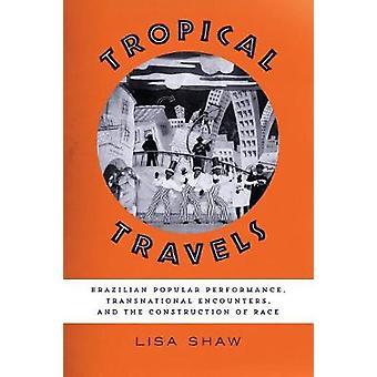 Tropiska resor - Brasilianska Populära Performance - Transnationell Encou
