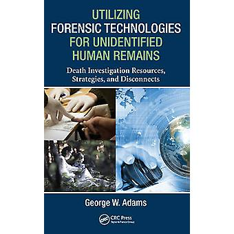 Utilizing Forensic Technologies for Unidentified Human Remains - Death