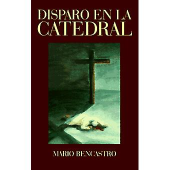 Disparo En La Catedral by Mario Bencastro - 9781558851948 Book