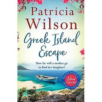 Greek Island Escape by Patricia Wilson - 9781838770723 Book