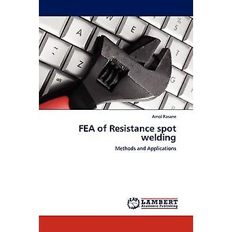 Fea of Resistance Spot Welding by Amol Rasane - 9783845408002 Book