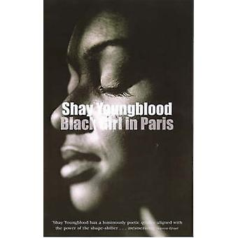 Black Girl in Paris by Shay Youngblood - 9780704346758 Book