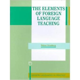 The Elements of Foreign Language Teaching by Walter Grauberg - 978185
